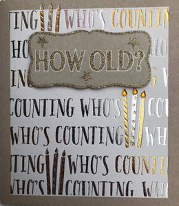 How Old? Who's Counting! Birthday Greeting Card
