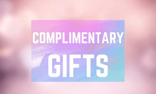 Complimentary Gifts