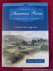 A History of Annapolis Royal A Town with a Memory Volume 2: 1749-2005