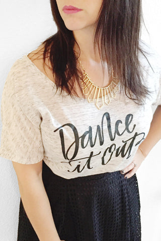 Dance It Out Tee