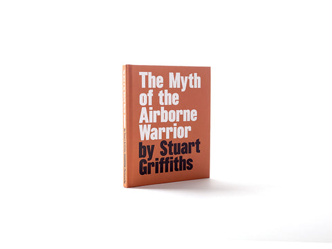 The Myth of the Airborne Warrior - Stuart Griffiths (SIGNED)