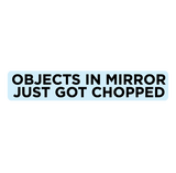 Objects in Mirror are CHOPPED! [Pair]