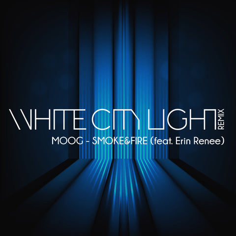 Smoke and Fire [WHITECITYLIGHT REMIX] - Single