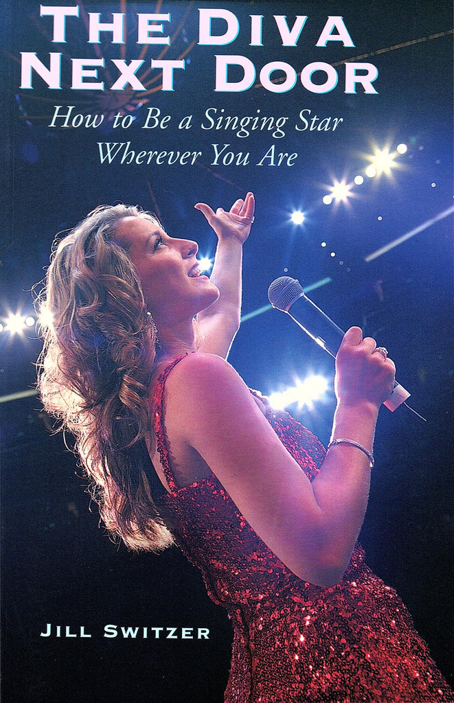 The Diva Next Door - How to Be a Singing Star Wherever You Are