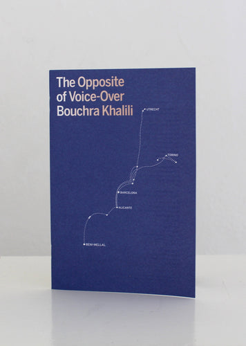 The Opposite of Voice-Over – Bouchra Khalili