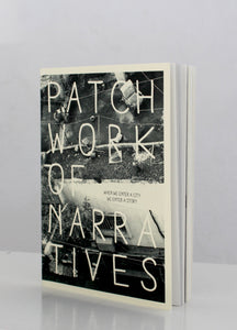 Patchwork of Narratives - When We Enter a City We Enter a Story