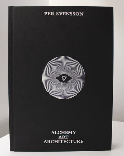 Per Svensson: ALCHEMY ART ARCHITECTURE