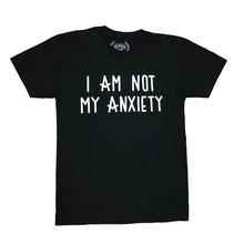 Load image into Gallery viewer, I Am Not My Anxiety T-Shirt Black