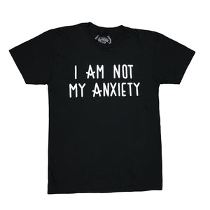 I Am Not My Anxiety T-Shirt Black