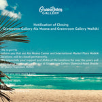 Notification of Closing Greenroom Gallery Ala Moana and Greenroom Gallery Waikiki