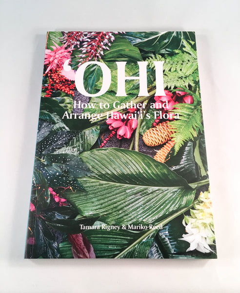 Ohi 'How to Gather and Arrange Hawai'i's Flora'