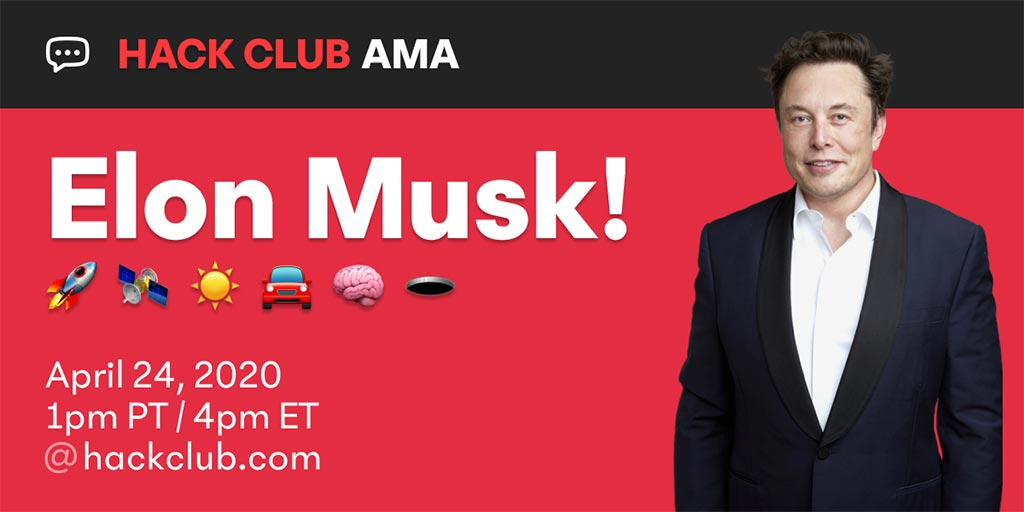 Elon Musk AMA with Hack Club Students.