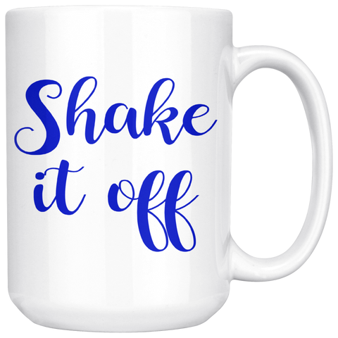 Coffee Mug - Shake it off