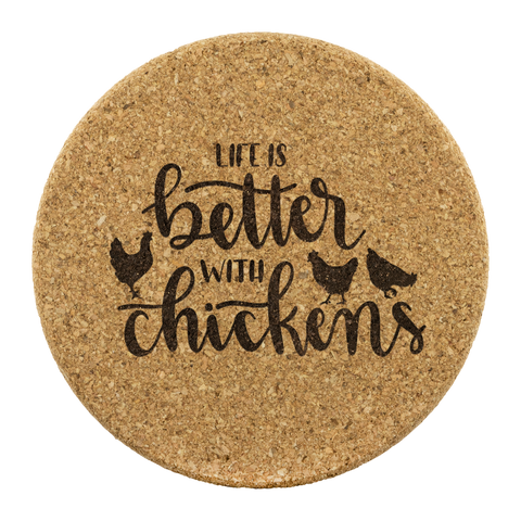Life is better with chickens cork coasters