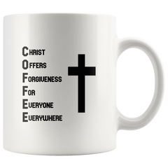COFFEE mug - Christ Offers Forgiveness For Everyone Everywhere
