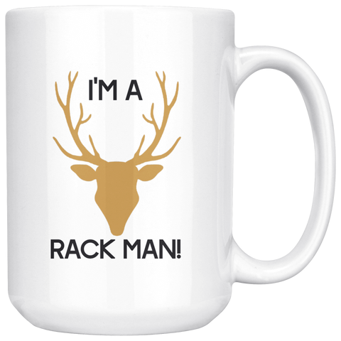 Deer Antler - I'm a rack man - deer hunter - deer rack - gifts for men - hunting gift