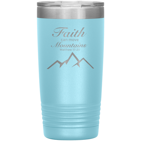 Faith Can Move Mountains Matthew 17 20 Stainless Tumbler Cup Christian