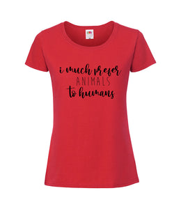 I Much Prefer Animals To Humans - Women's T-Shirt