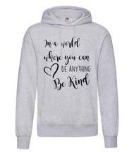 Load image into Gallery viewer, In A World Where You Can Be Anything Be Kind - Women's Hoodie