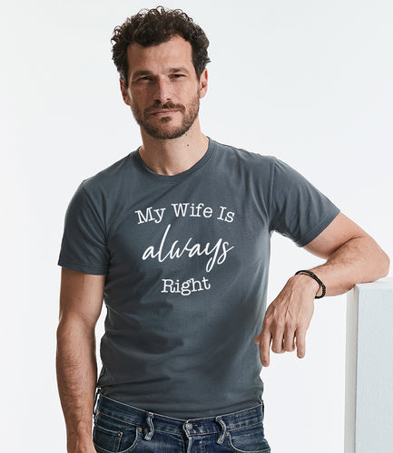 The Wife Is Always Right - Men's T-Shirt