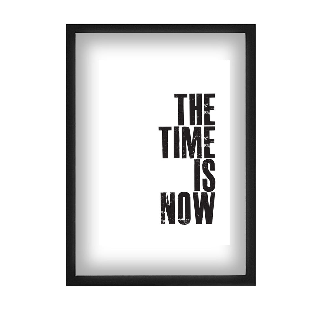 The Time is Now Motivational Print