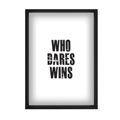 Who Dares Wins Motivational Print
