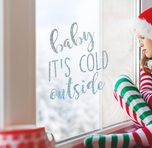 Baby It's Cold Outside - Christmas Wall / Window Sticker