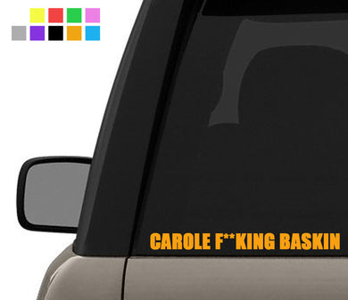Carole F**king Baskin - Tiger King Joe Exotic - Bumper Vinyl Decal Window Sticker