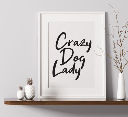 Crazy Dog Lady Art A4 Print