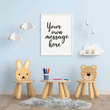 Load image into Gallery viewer, Create your own Custom Personalised Print - Children's Prints