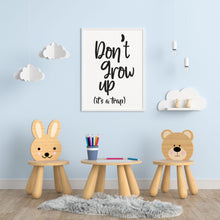 Load image into Gallery viewer, Don't Grow Up A4 Print - Children's Prints