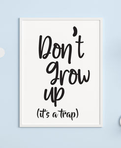 Don't Grow Up A4 Print - Children's Prints