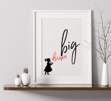 Load image into Gallery viewer, Little Girl Dream Big - A4 Print