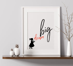 Little Girl Dream Big - A4 Print
