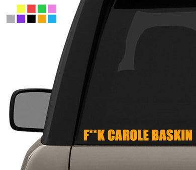 F**k Carole Baskin - Tiger King Joe Exotic - Bumper Vinyl Decal Window Sticker