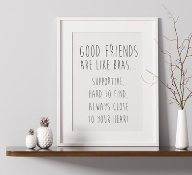 Good Friends Are Like Bras -  A4 Print