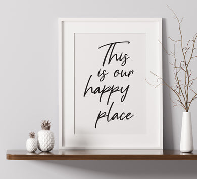 This Is Our Happy Place -  A4 Print