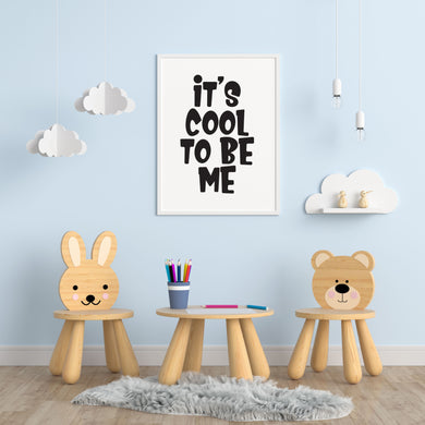 It's Cool To Be Me A4 Print - Children's Prints