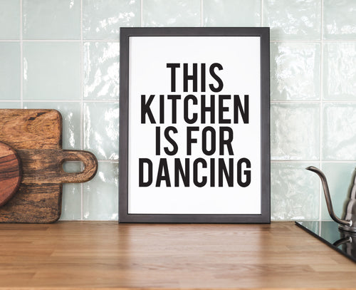 This Kitchen is for Dancing - Kitchen Prints