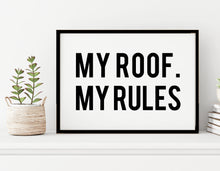 Load image into Gallery viewer, My House My Rules -  A4 Print