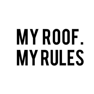 My House My Rules -  A4 Print