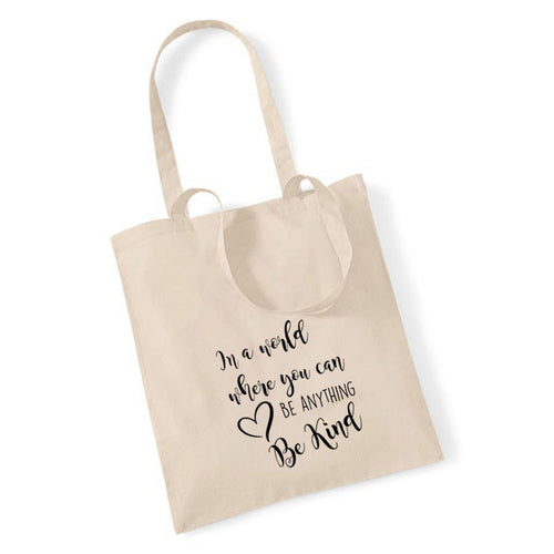 In a World Where You Can Be Anything Be Kind - Tote Bag