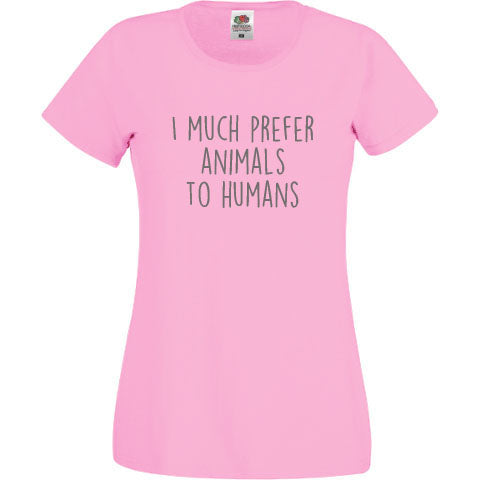 I Much Prefer Animals To Humans -  Women's Short Sleeved T-Shirt