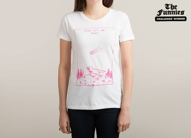 Threadless - THINGS WILL BE OKAY White T-Shirt by Isabella Rotman