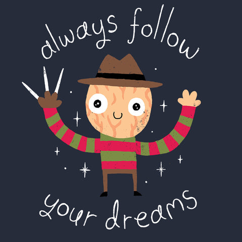 Artokingo - Always Follow Your Dreams T-Shirt