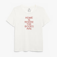Load image into Gallery viewer, Home Is Where The Books Are White T-Shirt