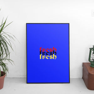 Fresh x3 Poster - The Fresh Stuff