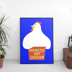 Perfectly Fat Chicken Poster - The Fresh Stuff