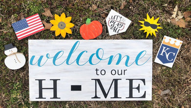 Welcome To Our Home Interchangeable Sign