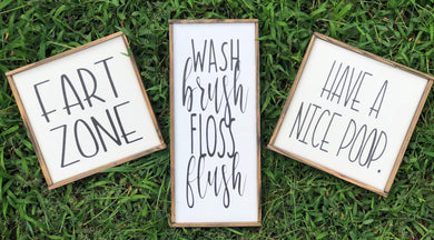 Wash Brush Floss Flush | Have A Nice Poop | Fart Zone